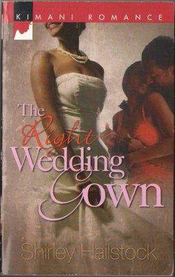 The Right Wedding Gown by Shirley Hailstock Romance Fiction Book Novel 0373861192