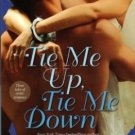 Tie Me Up, Tie Me Down by Sherrilyn Kenyon Melanie George Jaid Black 1416501592