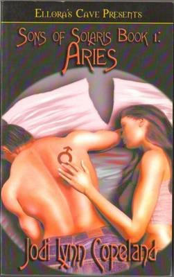 Sons Of Solaris Book 1: Aries by Jodi Lynn Copeland Ellora's Cave Book 1419950061