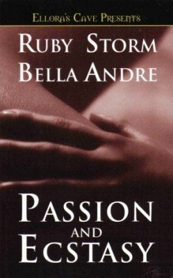 Passion And Ecstasy by Ruby Storm Bella Andre Ellora's Cave Fiction Book 1843607417