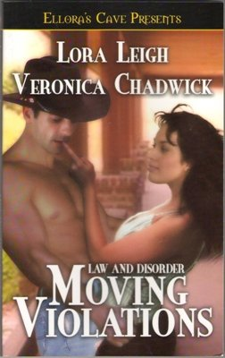 Law and Disorder: Moving Violations Lora Leigh Veronica Chadwick Ellora's Cave Book