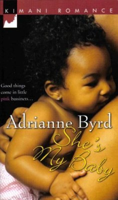 She's My Baby by Adrianne Byrd Kimani Romance Fiction Fantasy Book Novel 1583147799