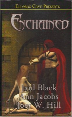 Enchained by Jaid Black Ann Jacobs Joey W. Hill Ellora's Cave Book 1843605228