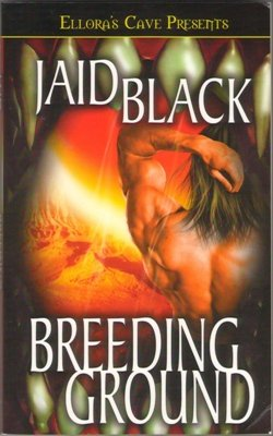 Breeding Ground by Jaid Black Ellora's Cave Book Fiction Fantasy 1419951289