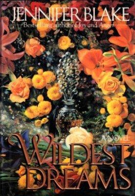 Wildest Dreams by Jennifer Blake A Novel Fiction Fantasy Romance Hardcover Book