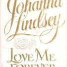 Love Me Forever by Johanna Lindsey Historical Romance Hardcover Book 0688142869
