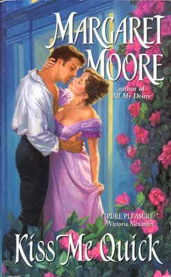 Kiss Me Quick by Margaret Moore Fiction Historical Romance Novel Book 0060526203