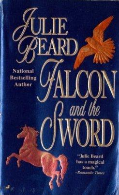 Falcon And The Sword by Julie Beard Fiction Historical Romance Novel Book 0515120650