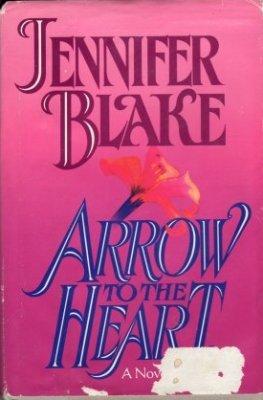 Arrow To The Heart by Jennifer Blake Love Historical Romance Hardcover Book Novel