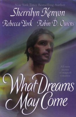 What Dreams May Come by Sherrilyn Kenyon Paranormal Fiction Romance Book 0425202682