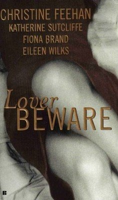 Lover Beware by Katherine Sutcliffe Eileen Eileen Wilks Christine Feehan 0425189058