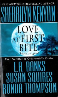 Love At First Bite by Sherrilyn Kenyon L. A. Banks Susan Squires 0312349297 Book