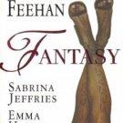 Fantasy by Christine Feehan Sabrina Jeffries Emma Holly Elda Minger 0515132764