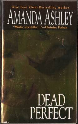 Dead Perfect by Amanda Ashley Paranormal Romance Fiction Novel Book 0821780611