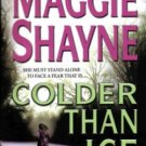Colder Than Ice by Maggie Shayne Paranormal Romance Novel Book 0778322440 Book