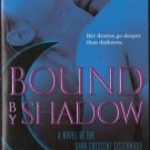 Bound by Shadow by Anna Windsor Paranormal Romance Fiction Novel Book 0345498534