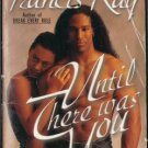 Until There Was You by Francis Ray Romance Book Fictiion Fantasy Novel 1583141766