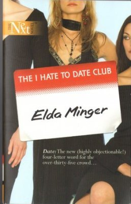 The I Hate To Date Club by Elda Minger Romance Book Novel Fiction 0373880936