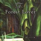 The Forest Lover by Susan Vreeland Hardcover Fiction Fantasy Book 0670044814