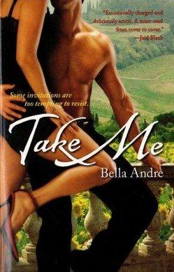 Take Me by Bella Andre Romance Book Fiction Fantasy Sensual Pleasures 1416509577