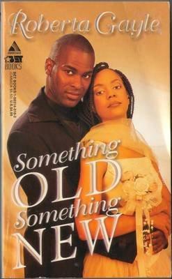 Something Old Something New by Roberta Gayle Romance Book Fiction Novel 1583140182