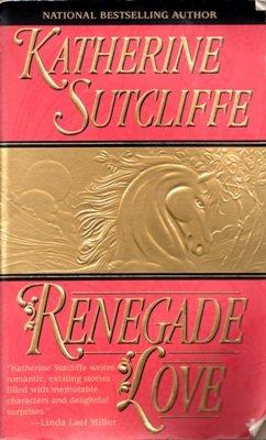 Renegade Love by Katherine Sutcliffe Romance Novel Fiction Fantasy Book 0515124532