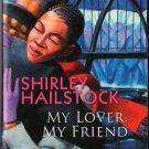My Lover, My Friend by Shirley Hailstock Kimani Romance Book Novel 158314787X