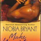 Make You Mine by Niobia Bryant True Love Romance Book Novel Fiction Fantasy 0758231415
