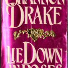 Lie Down In Roses by Shannon Drake Romance Novel Ex-Library Book 0821747940