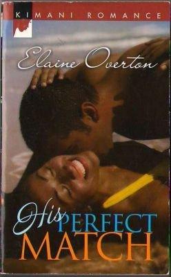His Perfect Match by Elaine Overton Kimani Romance Novel Book Fiction 0373861435