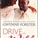 Drive Me Wild by Gwynne Forster Kimani Romance Book Novel Fiction 0373860609