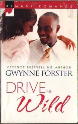 Drive Me Wild by Gwynne Forster Kimani Romance Book Novel Fiction 0373860609