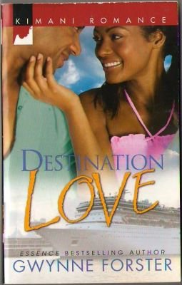 Destination Love by Gwynne Forster Kimani Romance Book Novel Fiction 0373861575