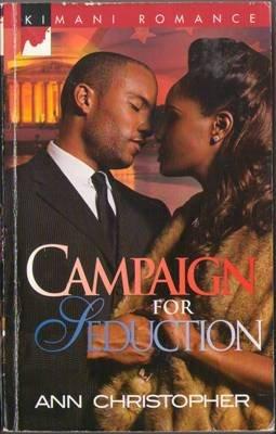 Campaign For Seduction by Ann Christopher Kimani Romance Book Novel Fiction 0373861303