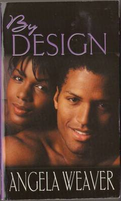 By Design by Angela Weaver Romance Book Novel Fiction Fantasy 1583144390