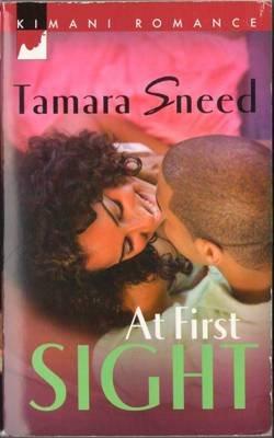 At First Sight by Tamara Sneed Kimani Romance Fiction Fantasy Novel Book 0373860145