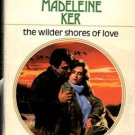 The Wilder Shores Of Love by Madeleine Ker Harlequin Presents Book 0373111142