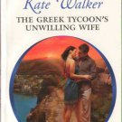 The Greek Tycoon's Unwilling Wife by Kate Walker Harlequin Presents 0373126778
