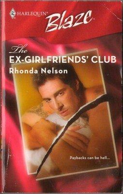 The Ex-Girlfriends' Club by Rhonda Nelson Harlequin Blaze Book Novel 037379326X