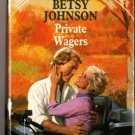 Private Wagers by Betsy Johnson Silhouette Special Edition Ex-Library 0373095856