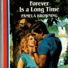 Forever Is A Long Time by Pamela Browning American Romance Book 0373161506