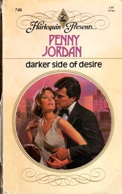 Darker Side Of Desire by Penny Jordan Harlequin Presents Book Novel 0373107463