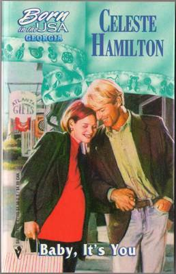 Baby, It's You by Celeste Hamilton Silhouette Romance Novel Book 0373471602