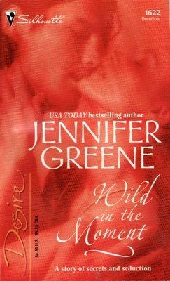 Wild in the Moment by Jennifer Greene Romance Silhouette Desire Novel Book 037376622X