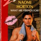 What Are Friends For? by Naomi Horton Silhouette Desire Novel Romance Book 037305873X