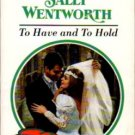 To Have and To Hold by Sally Wentworth Harlequin Presents Novel Book 0373117876