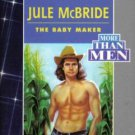 The Baby Maker by Jule McBride Fiction Harlequin American Romance Book Novel 0373165994