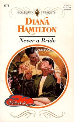 Never A Bride by Diana Hamilton Harlequin Presents Romance Novel Book 0373117752