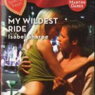 My Wildest Ride by Isabel Sharpe Harlequin Blaze Romance Book Novel Fiction 0373793804
