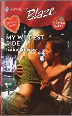My Wildest Ride by Isabel Sharpe Harlequin Blaze Romance Book Novel Fiction 0373793804